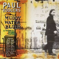 Paul Rodgers - Muddy Water Blues: A Tribute to Muddy Waters CD 2020